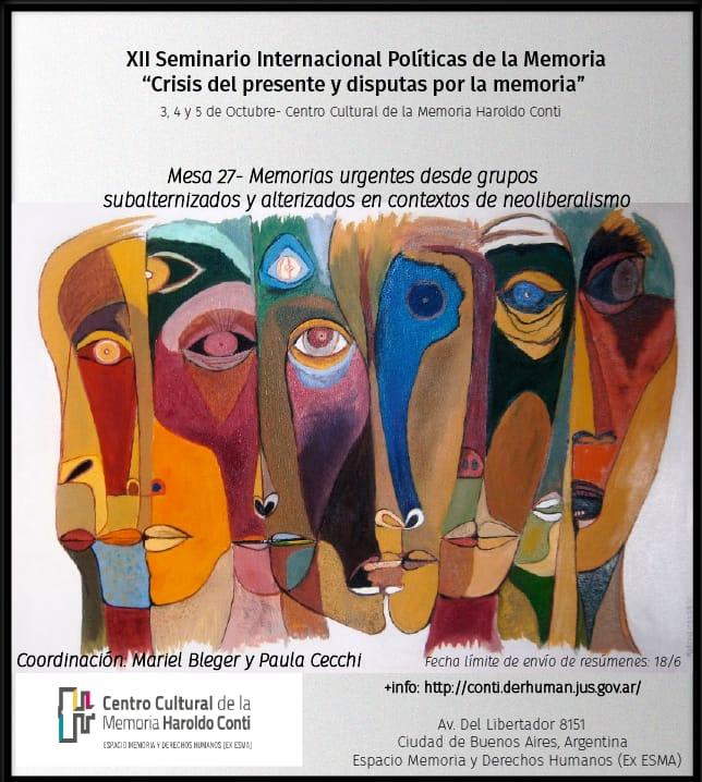 XII Seminario Internaciona Políticas de la Memoria. Mesa 27: Memorias urgentes desde grupos subalternizados en contextos deneoliberalismo